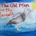 The Old Man and the Seagull on the April Eight Songs & Stories Podcast at aprileight.com