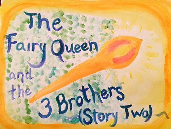 The Fairy Queen And The 3 Brothers Story aprieight.com April Eight Songs & Stories Podcast