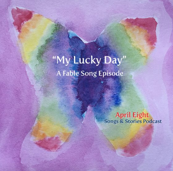 """""""It's My Lucky Day"""" by April Eight, copyright 2016 Song on the April Eight Songs & Stories Podcast at aprileight.com"""