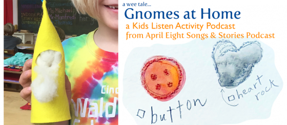 """""""Gnomes At Home"""" a Story and Activity Episode on the April Eight Songs & Stories Podcast"""